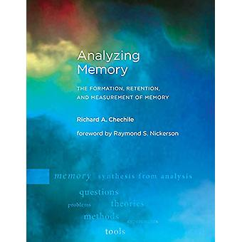 Analyzing Memory - The Formation - Retention - and Measurement of Memo