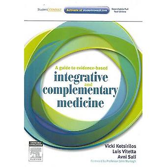 A Guide to Evidence-based Integrative and Complementary Medicine by V
