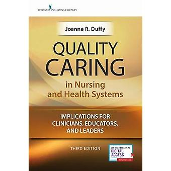Quality Caring in Nursing and Health Systems - Implications for Clinic