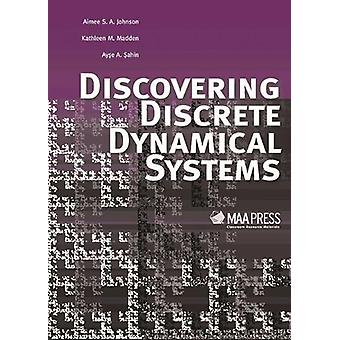 Discovering Discrete Dynamical Systems by Aimee Johnson - 97808838579