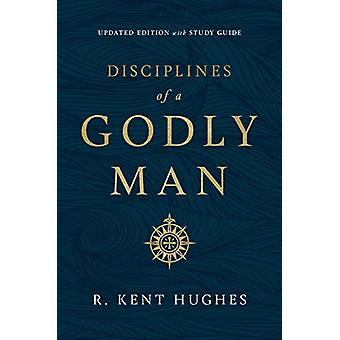 Disciplines of a Godly Man by R. Kent Hughes - 9781433561306 Book
