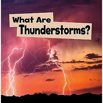 What Are Thunderstorms? by Mari Schuh - 9781474768788 Book
