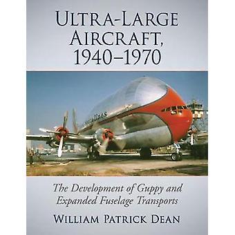 Aviones Ultra-Large - 1940-1970 - El Desarrollo de Guppy y Expand