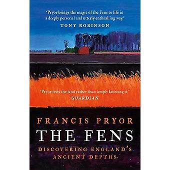 The Fens - Discovering England-apos;s Ancient Depths par Francis Pryor - 978