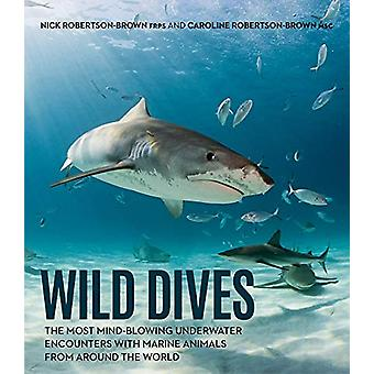 Wild Dives by Nick Robertson-Brown - 9781925546422 Book