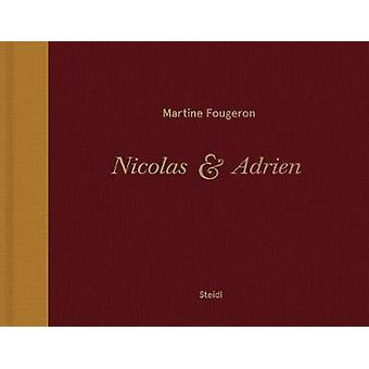 Martine Fougeron / Nicolas et Adrien - A World with Two Sons by Martin