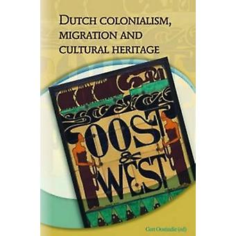 Dutch Colonialism - Migration and Cultural Heritage - Past and Present