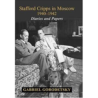 Stafford Cripps in Moscow 1940-1942 - Diaries and Papers by Gabriel Go