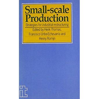 Small-scale Production - Strategies for Industrial Restructuring by He