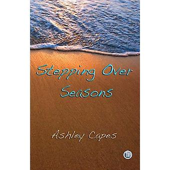 Stepping Over Seasons by Ashley Capes - 9781921479328 Book