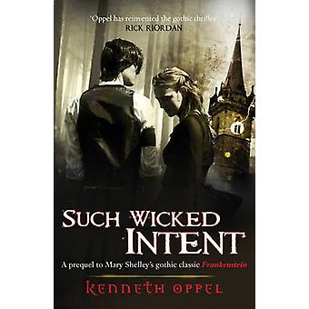 Such Wicked Intent by Oppel & Kenneth