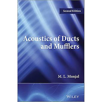 Acoustics of Ducts and Mufflers (2nd Revised edition) by M. L. Munjal