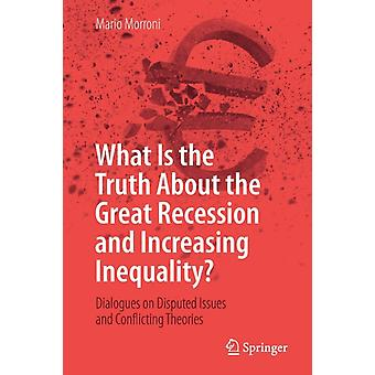 What Is the Truth about the Great Recession and Increasing I par Morroni