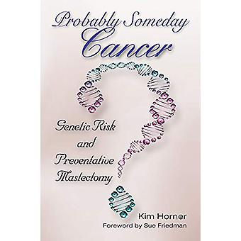 Probably Someday Cancer - Genetic Risk and Preventative Mastectomy by