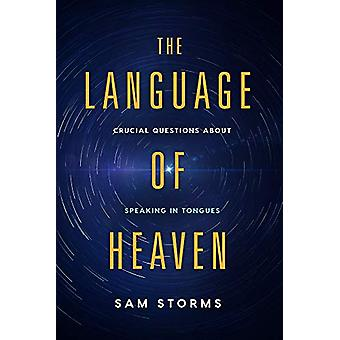 Language of Heaven - The by Sam Storms - 9781629996073 Book