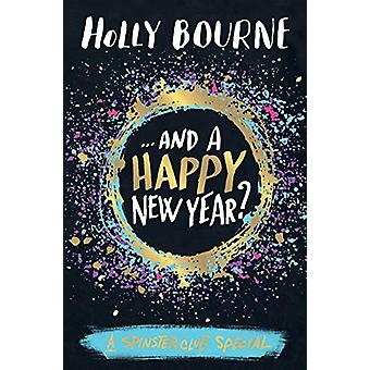 ...And a Happy New Year? by Holly Bourne - 9781474936774 Book