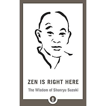 Zen Is Right Here - The Wisdom of Shunryu Suzuki by David Chadwick - 9