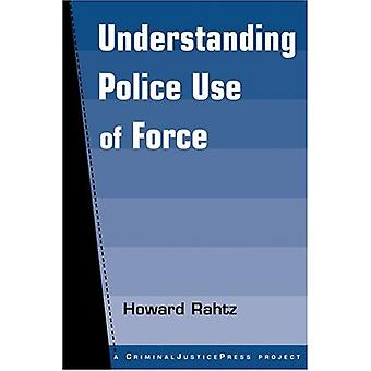 Understanding Police Use of Force by Howard Rahtz - 9781881798422 Book