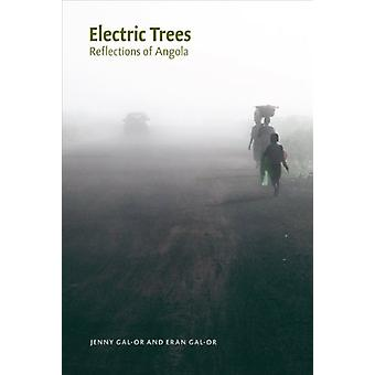 Electric Trees - Reflections of Angola by Jenny Gal-Or - 978095588966