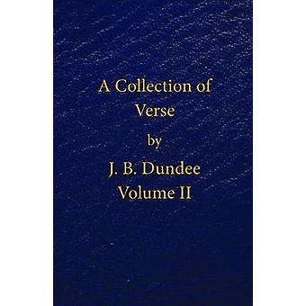 A Collection of Verse - Volume II by J. B. Dundee - 9780722349939 Book