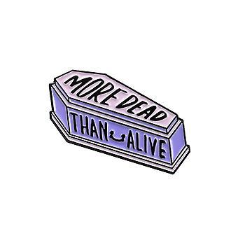 Attitude Clothing More Dead Than Alive Enamel Pin