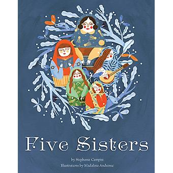 Five Sisters by Stephanie Campisi & Illustrated by Madalina Andronic
