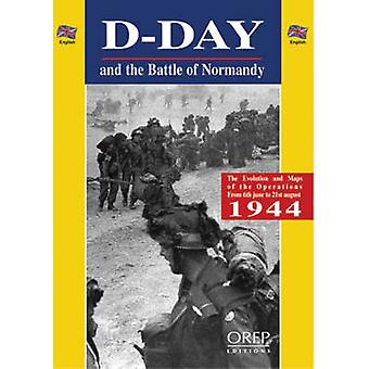 The DDay and the Battle of Normandy by Gerard Legout