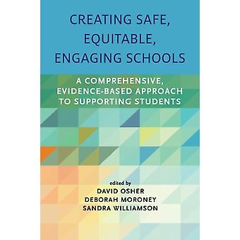 Creating Safe Equitable Engaging Schools by Osher & David