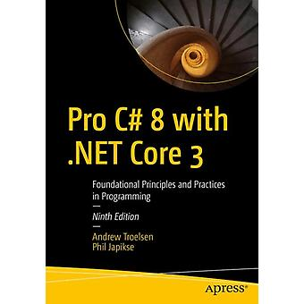 Pro C 8 with .NET Core 3 by Troelsen & AndrewJapikse & Phil
