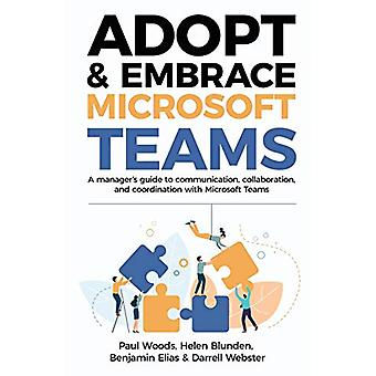 Adopt & Embrace Microsoft Teams - A Manager's Guide to Communicati