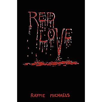 Red Love by Rayme Michaels - 9781105908453 Book