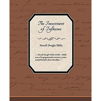 The Investment of Influence by Newell Dwight Hillis - 9781438595276 B