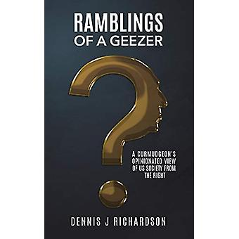 Ramblings of a Geezer - A Curmudgeon's Opinionated View of US Society