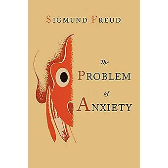 The Problem of Anxiety by Sigmund Freud - 9781614273905 Book
