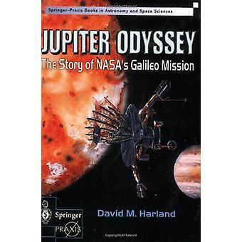 Jupiter Odyssey - The Story of NASA's Galileo Mission by David M. Harl