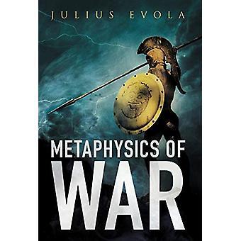 Metaphysics of War by Julius Evola - 9781912975242 Book