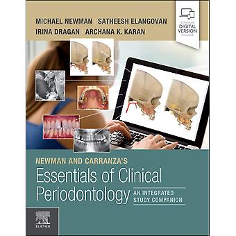 Newman and Carranzas Essentials of Clinical Periodontology by Edited by Michael G Newman & Edited by Irina Dragan & Edited by Satheesh Elangovan & Edited by Archana K Karan