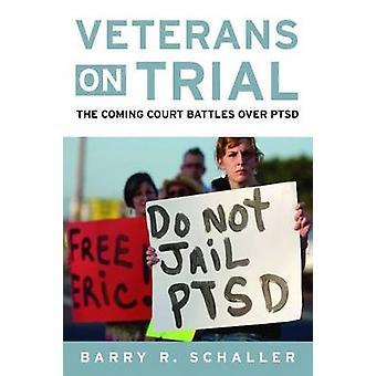Veterans on Trial by Barry R. Schaller