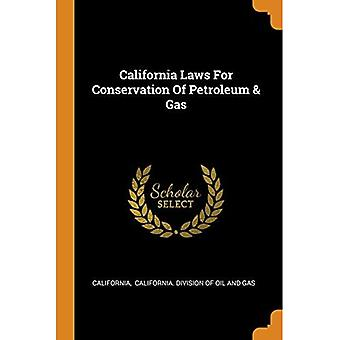 California Laws for Conservation of Petroleum &� Gas