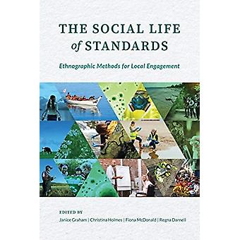 The Social Life of Standards by Edited by Janice Graham & Edited by Christina Holmes & Edited by Fiona McDonald & Edited by Regna Darnell