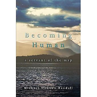 Becoming Human: A Servant of the Map