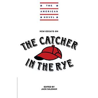 New Essays on The  Catcher in the Rye  (American Novel) (The American Novel)