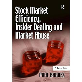 Stock Market Efficiency Insider Dealing and Market Abuse