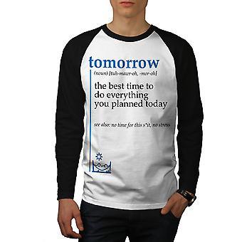 Morgen am besten Männer (schwarze Hülsen) Baseball LS T-shirt weiß | Wellcoda