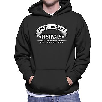 I Go To Too Many Festivals Said No One Ever Men's Hooded Sweatshirt