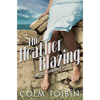 The Heather Blazing by Colm Toibin - 9780330321259 Book