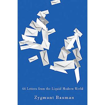 44 Letters from the Liquid Modern World by Zygmunt Bauman - 978074565