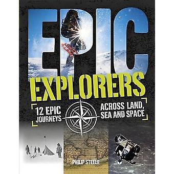 Explorers by Philip Steele - 9780750297332 Book