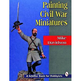 Painting Civil War Figures by Mike Davidson - 9780887408847 Book