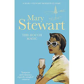 Esta magia áspera por Mary Stewart - libro 9781444720501